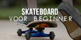 skateboard voor beginner
