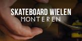 skateboard wielen monteren